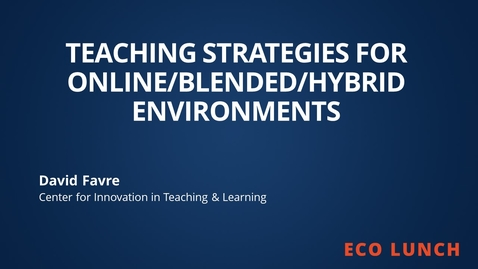 Thumbnail for entry Eco Lunch - Teaching Strategies for Online-Blended-Hybrid Environments