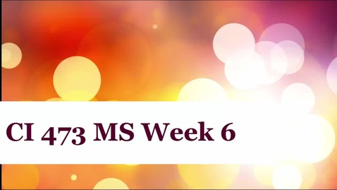 Thumbnail for entry CI 473 MS Week 6