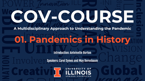 Thumbnail for entry 01. Pandemics in History, COV-Course: A Multidisciplinary Approach to Understanding the Pandemic