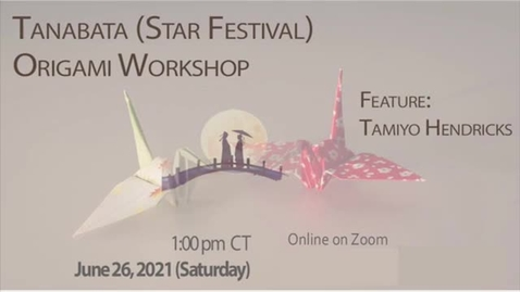 Thumbnail for entry Tanabata (Star Festival) Origami Workshop