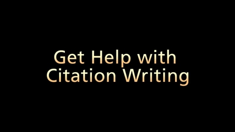 Thumbnail for entry Get Help with Citation Writing (Part 6 of 6)