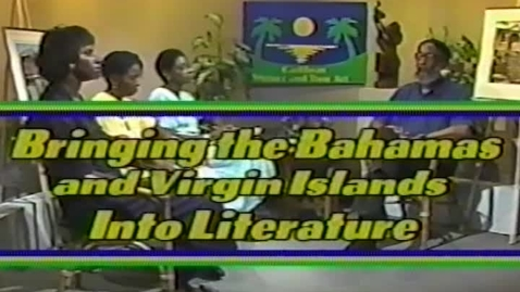 Thumbnail for entry Caribbean Writers and Their Art: Bringing the Bahamas and Virgin Islands Into Literature (1991)