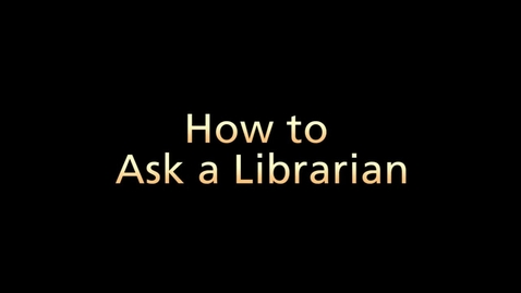 Thumbnail for entry How to Ask a Librarian (Part 5 of 6)