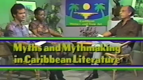 Thumbnail for entry Caribbean Writers and Their Art: Myths and Mythmaking in Caribbean Literature (1991)