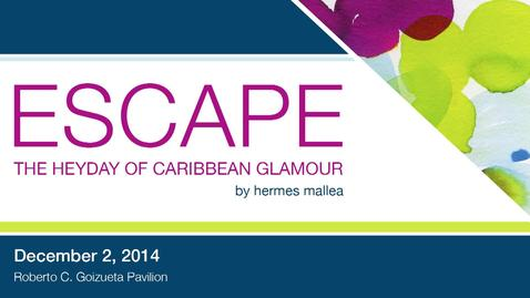 Thumbnail for entry Escape: The Heyday of Caribbean Glamour book talk by Hermes Mallea