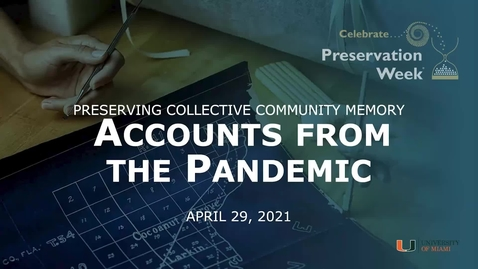 Thumbnail for entry Preserving Collective Community Memory: Florida Accounts from the Pandemic (Preservation Week 2021)