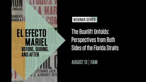 Thumbnail for entry The Boatlift Unfolds: Perspectives from Both Sides of the Florida Straits