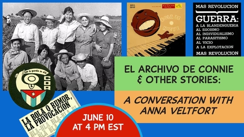 Thumbnail for entry El Archivo De Connie & Other Stories: A Conversation with Anna Veltfort