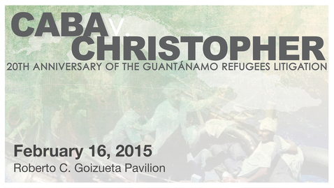 Thumbnail for entry CABA v. Christopher: 20th Anniversary of the Cuban Rafters in Guantanamo