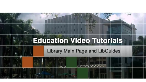 Thumbnail for entry Education 2 - Library Main Page and LibGuides