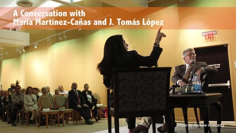 Thumbnail for entry A Conversation with María Martínez-Cañas and J. Tomás López