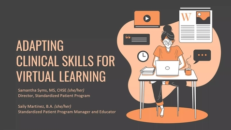 Thumbnail for entry Adapting Clinical Skills For Virtual Learning Through Telemedicine And Hybrid Simulated Patient Encounters (2020 Faculty Showcase)