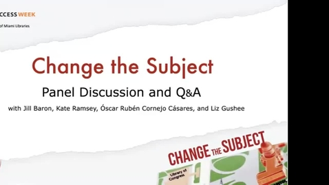 """Thumbnail for entry """"Change the Subject"""" Panel Discussion and Q&A"""