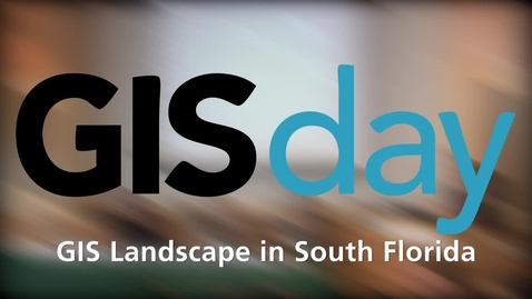 Thumbnail for entry GISDay 2014: Panel 02 - GIS Landscape in South Florida