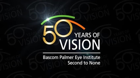 Thumbnail for entry Bascom Palmer Eye Institute 50 Years of Vision