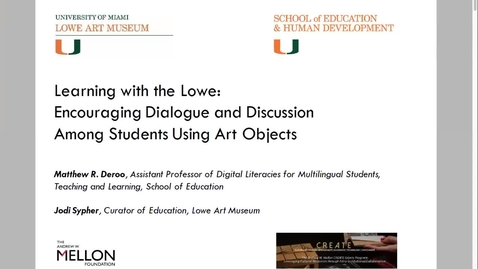Thumbnail for entry Learning with the Lowe: Encouraging Dialogue and Discussion Among Students Using Art Objects (2020 Faculty Showcase)