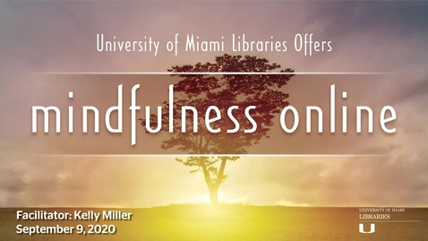 Thumbnail for entry Mindfulness Session with Kelly Miller 9/9/2020