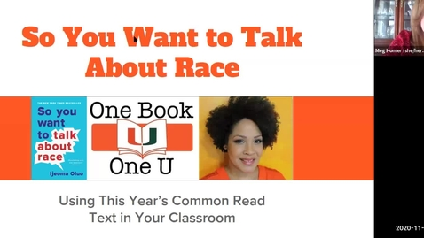 Thumbnail for entry So You Want to Talk About Race: Using This Year's Common Read Text in Your Classroom (2020 Faculty Showcase)