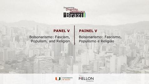 Thumbnail for entry Panel V – Bolsonarismo: Fascism, Populism, and Religion / Painel V - Bolsonarismo: Fascismo, Populismo e Religião
