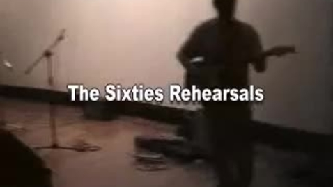 Thumbnail for entry Sixties Rehearsals