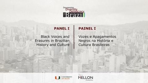 Thumbnail for entry Panel I – Black Voices and Erasures in Brazilian History and Culture / Painel I – Vozes e Apagamentos Negros na História e Cultura Brasileiras