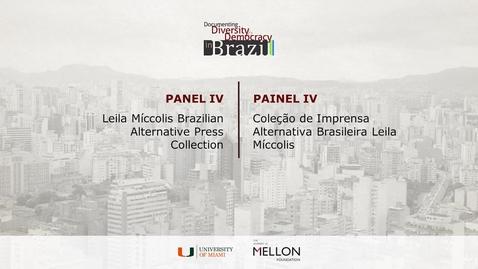 Thumbnail for entry Panel IV – Leila Míccolis Brazilian Alternative Press Collection / Painel IV - Coleção de Imprensa Alternativa Brasileira Leila Míccolis