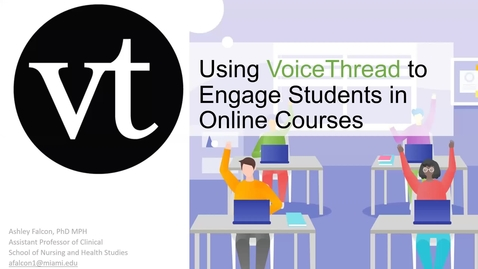 Thumbnail for entry Using VoiceThread to Engage Students in Online Courses (2020 Faculty Showcase)