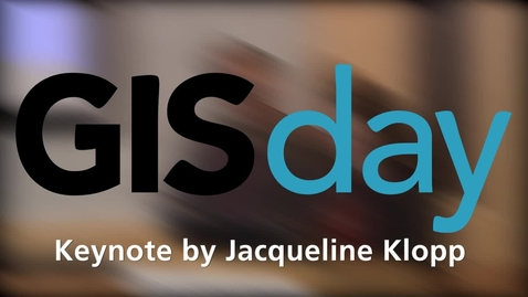 Thumbnail for entry GISDay 2014: Panel 03- Keynote address by Jacqueline Klopp