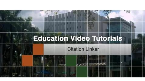 Thumbnail for entry Education 4 - Citation Linker