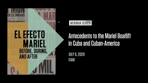 Thumbnail for entry Antecedents to the Mariel Boatlift in Cuba and Cuban-America