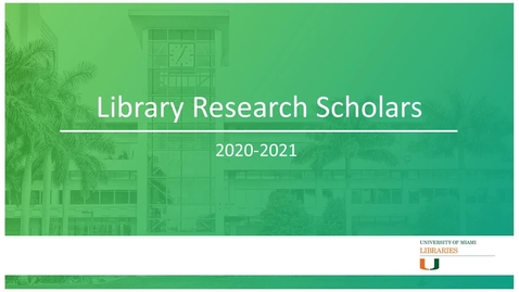 Thumbnail for entry Library Research Scholars 2020-2021