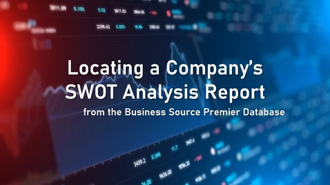 Thumbnail for entry Locating a Company's SWOT Analysis Report