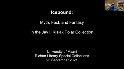 Thumbnail for entry Icebound: Myth, Fact, and Fantasy in the Jay I. Kislak Polar Exploration Collection (Deep Dives into Special Collections)