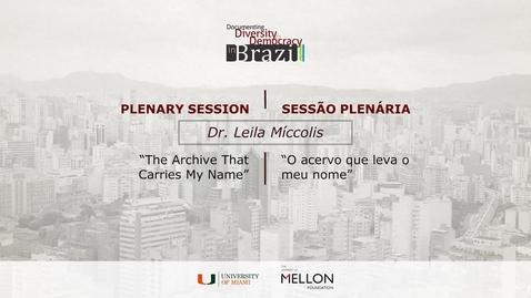 Thumbnail for entry Dr. Leila Míccolis Sessão Plenária / Plenary Session