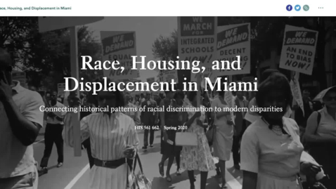 Thumbnail for entry Race, Housing and Displacement in Miami- Using Digital Technologies to Make History Accessible to the Public (2020 Faculty Showcase)