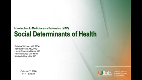 Thumbnail for entry Introduction to Medical Profession: Social Determinants of Health (2020 Faculty Showcase)