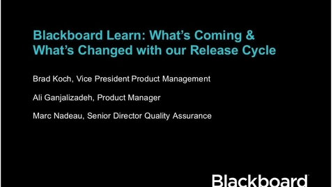 Thumbnail for entry Blackboard Learn What's Coming & What's Changed with our Release Cycle-20140312 1902-1.mp4