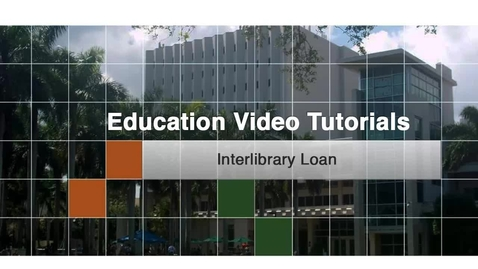 Thumbnail for entry Education 7 - Interlibrary Loan