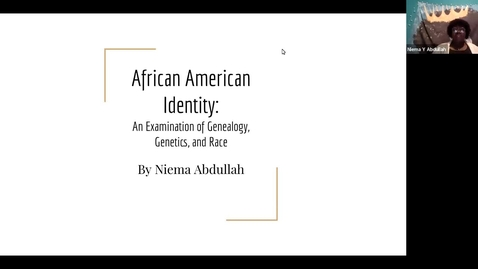 Thumbnail for entry Niema_Abdullah AFRICAN AMERICAN IDENTITY: Genealogy, Genetics, and Race