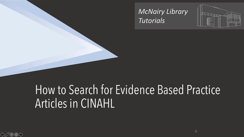Thumbnail for entry Searching for Evidence Based Nursing articles in CINAHL