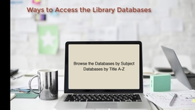Thumbnail for entry Locating & Accessing the Library Databases