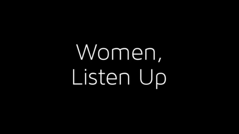 Thumbnail for entry Women, Listen Up