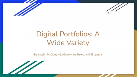 Thumbnail for entry Digital Portfolios: A Wide Variety