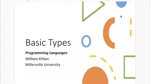 Thumbnail for entry Basic Types [Feb 23] [CSCI 330.50]