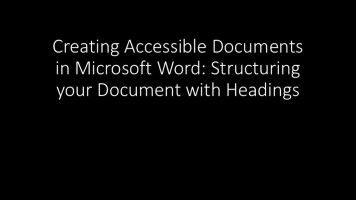 Creating Accessible Documents in Microsoft Word: Structuring your Document with Headings