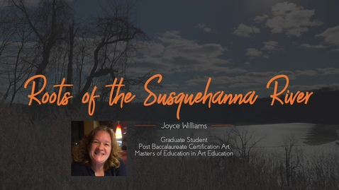 Thumbnail for entry Joyce_Williams_Roots_of_the_Susquehanna_River