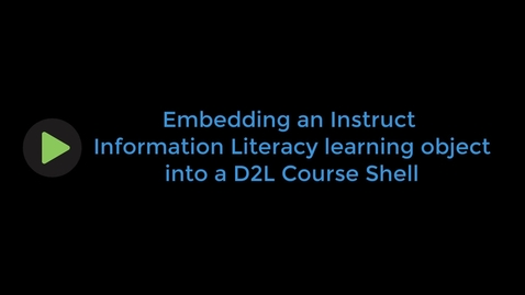 Thumbnail for entry How to embed Instruct Learning Objects into D2L