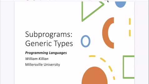 Thumbnail for entry Subprograms: Generic Types [Apr 15] [CSCI 330.50]