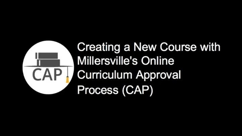 Thumbnail for entry Proposing a New Course with MU's Curriculum Approval Process (CAP)