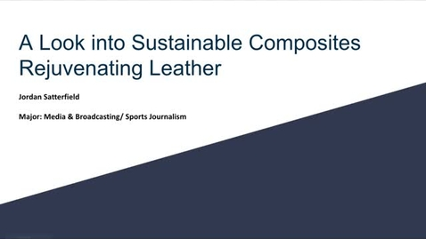 Thumbnail for entry Jordan_Satterfield_A Look into Sustainable Composites Rejuventating Leather